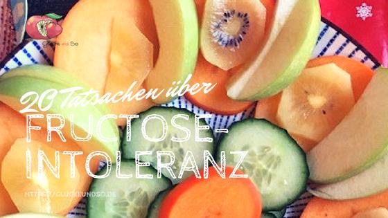 20 Tatsachen über Fructoseintoleranz