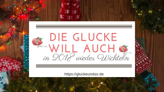 glucke will 2018 wichteln