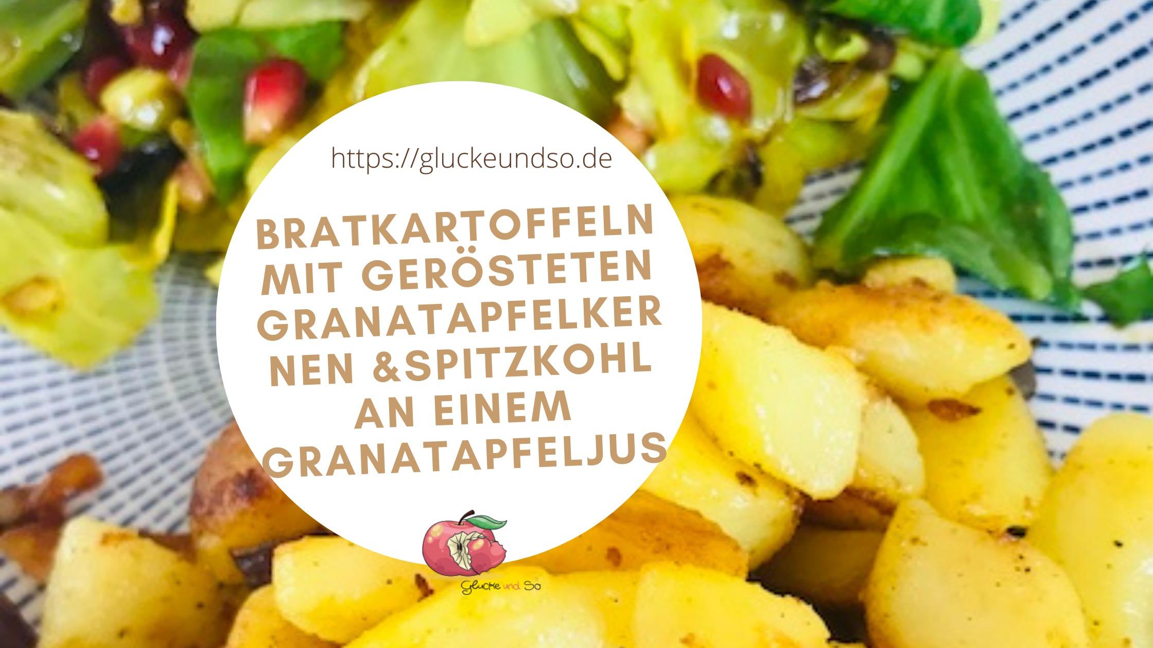 Spitzkohl mit Granatapfelkernen an Bratkartoffeln